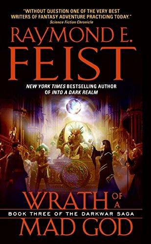 Wrath of a Mad God: Book Three of the Darkwar Saga: Feist, Raymond E.