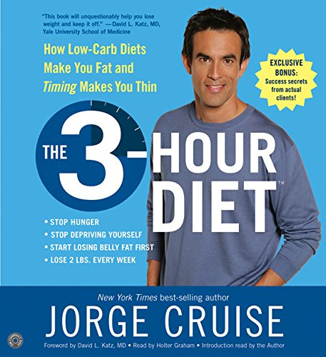 9780060793029: The 3-hour Diet: How Low-carb Diets Make You Fat - It's Not Just What You Eat But When