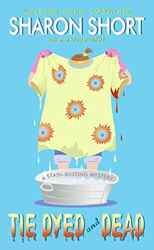 9780060793289: Tie Dyed and Dead: A Stain-busting Mystery (The Stain-Busting Mysteries)