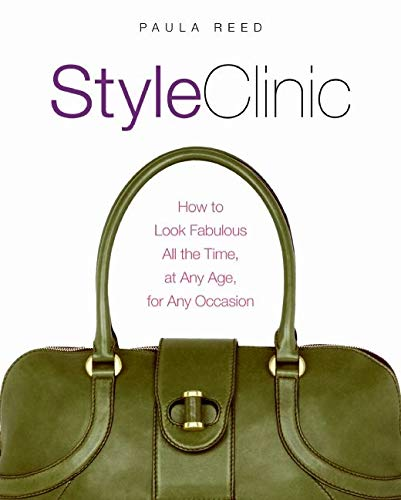 9780060793548: Style Clinic: How to Look Fabulous All the Time, at Any Age, for Any Occasion