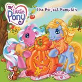 9780060794712: My Little Pony: The Perfect Pumpkin