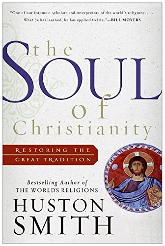 9780060794781: The Soul of Christianity: Restoring the Great Tradition