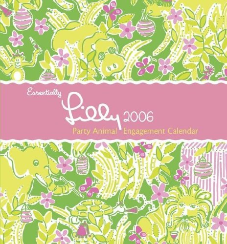 9780060794804: Essentially Lilly 2006 Party Animal Engagement Calendar