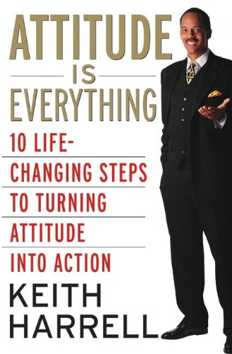9780060795078: Attitude is Everything Rev Ed: 10 Life-Changing Steps to Turning Attitude into Action