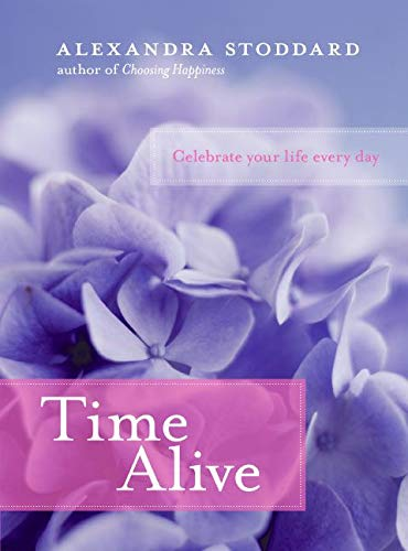 9780060796648: Time Alive: Celebrate Your Life Every Day