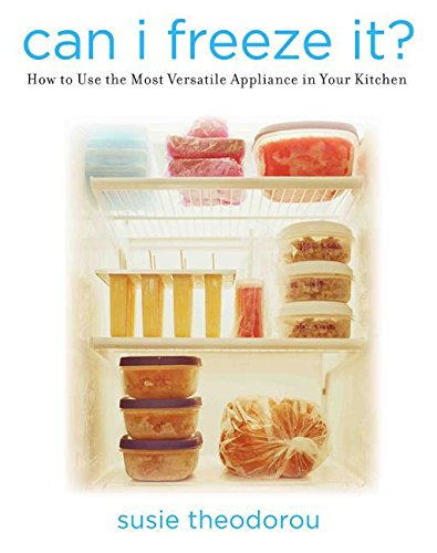 9780060797027: Can I Freeze It?: How to Use the Most Versatile Appliance in Your Kitchen