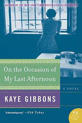 9780060797140: On the Occasion of My Last Afternoon: A Novel