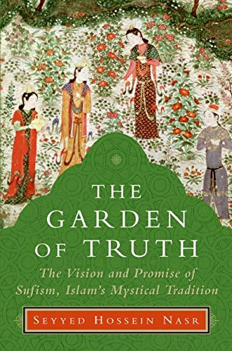 9780060797225: The Garden of Truth: The Vision and Promise of Sufism, Islam's Mystical Tradition