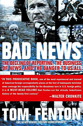 9780060797461: Bad News: The Decline of Reporting, the Business of News, and the Danger to Us All