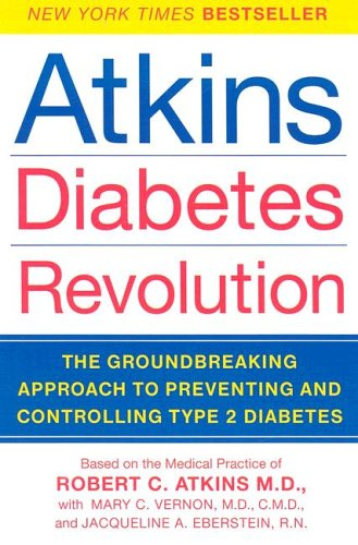 9780060798475: Atkins Diabetes Revolution: The Groundbreaking Approach to Preventing and Controlling Type 2 Diabetes