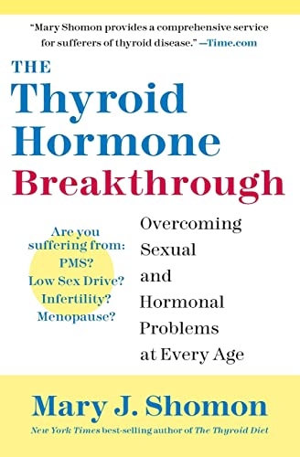 9780060798659: The Thyroid Hormone Breakthrough: Overcoming Sexual and Hormonal Problems at Every Age