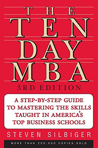 9780060799076: The Ten-Day MBA: A Step-By-Step Guide to Mastering the Skills Taught in America's Top Business Schools