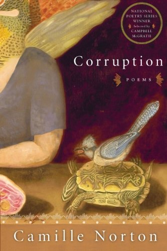 Corruption: Poems (National Poetry Series): Camille Norton