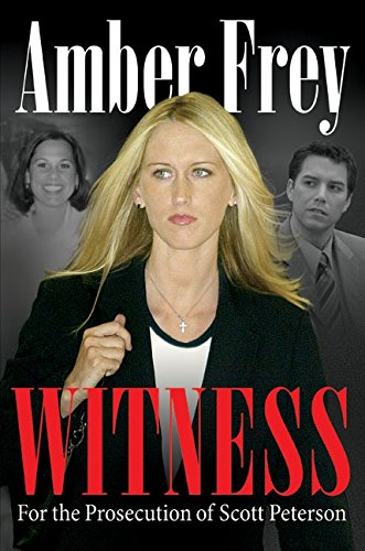 9780060799250: Witness: For the Prosecution of Scott Peterson