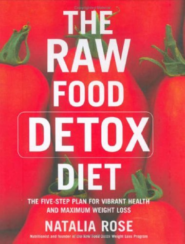 9780060799915: The Raw Food Detox Diet: The Five-day Plan for Vibrant Health and Maximum Weight Loss