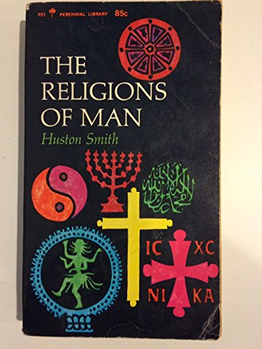 9780060800215: The religions of man: By Huston Smith (Perennial library)