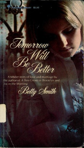 Tomorrow Will Be Better (0060800496) by Smith, Betty