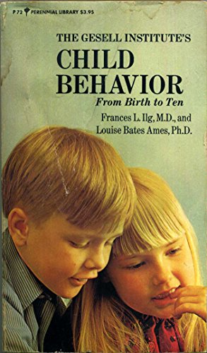 9780060800727: The Gesell Institute's Child Behavior: From Birth to Ten