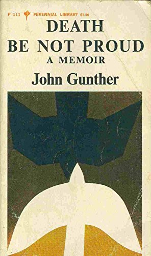 Death Be Not Proud a Memoir: Gunther John