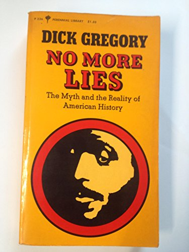No more lies: The myth and the: Dick Gregory