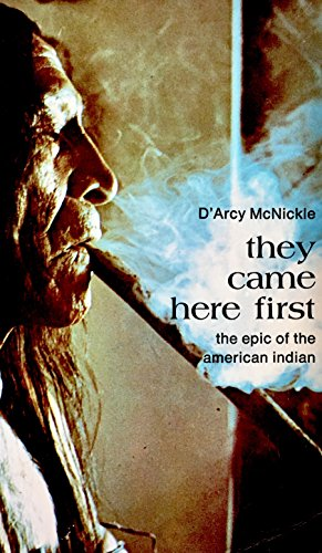 They came here first: The epic of the American Indian (Perennial library) (Perennial Library): ...