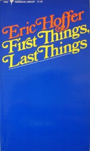 9780060802677: First Things, Last Things