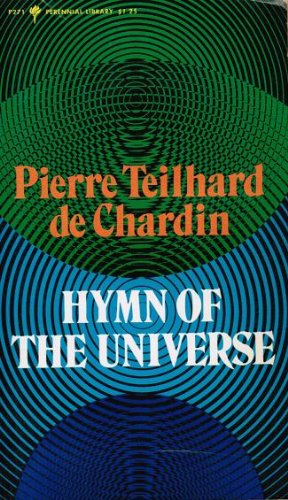 Hymn of the universe (Perennial library, P: Pierre Teilhard de