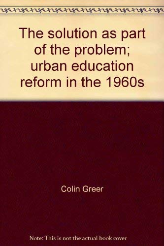 9780060802929: The solution as part of the problem;: Urban education reform in the 1960s (Perennial library, P292)
