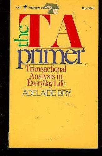 9780060802974: The Ta Primer: Transactional Analysis in Everyday Life