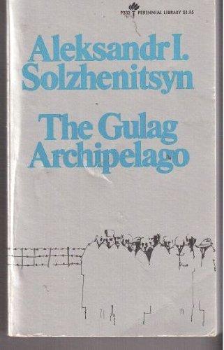 The Gulag Archipelago 1918-1956: An Experiment in: Solzhenitsyn, Aleksandr