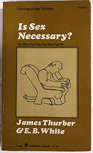 9780060803445: Is Sex Necessary? Or, Why You Feel the Way You Do