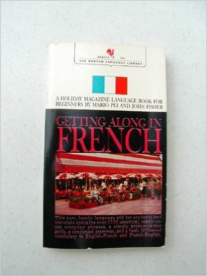 9780060803889: Getting along in French: The easy way to speak and understand French : a Holiday magazine language book (Perennial Library)