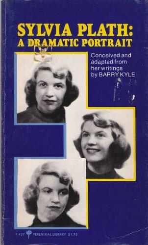 9780060804077: Sylvia Plath, a dramatic portrait (Perennial library ; P 407)