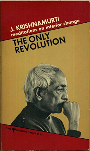 9780060804107: The Only Revolution (meditations on interior change)