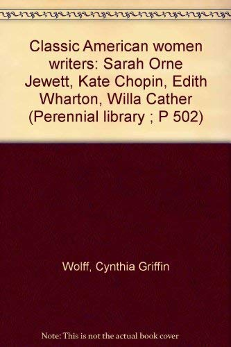 Classic American women writers: Sarah Orne Jewett, Kate Chopin, Edith Wharton, Willa Cather (...