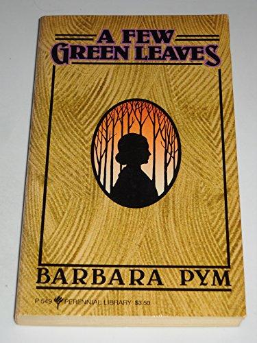 9780060805494: A Few Green Leaves / Barbara Pym.