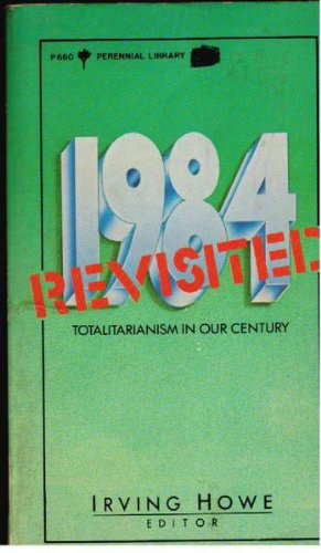 9780060806606: 1984 Revisited: Totalitarianism in Our Century