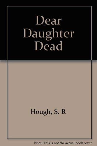 9780060806613: Dear Daughter Dead