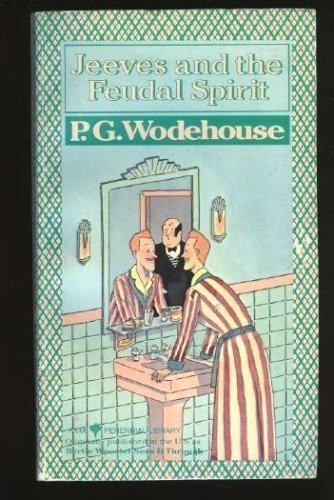 9780060806668: Jeeves and the Feudal Spirit (Perennial Library)