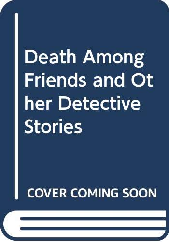 9780060806842: Death Among Friends and Other Detective Stories