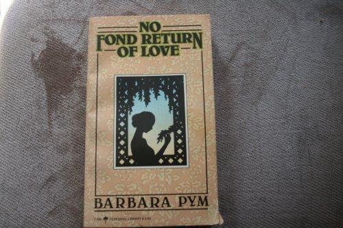 No fond return of love: Pym, Barbara