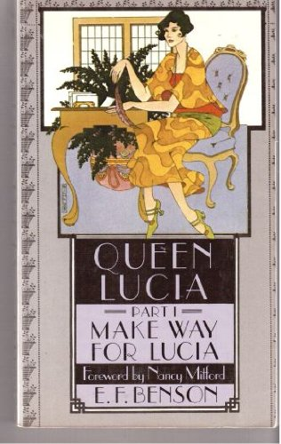 Make Way For Lucia - Part I: Queen Lucia