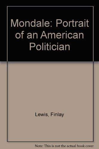 9780060806972: Mondale: Portrait of an American Politican