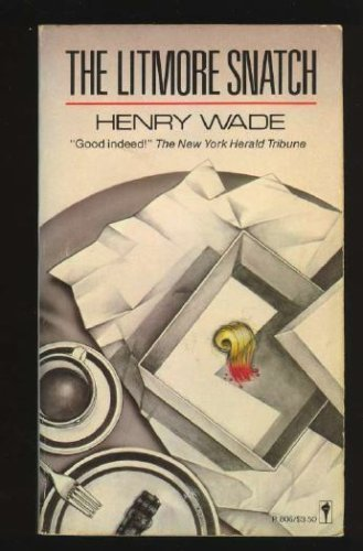 The Litmore snatch (Perennial mystery library): Wade, Henry