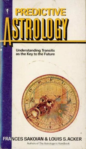 9780060808501: Predictive Astrology: Understanding Transits as the Key to the Future