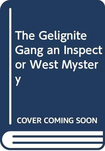 9780060808853: The Gelignite Gang an Inspector West Mystery