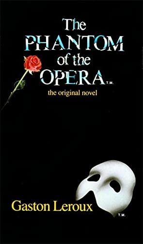 9780060809249: The Phantom of the Opera: The Original Novel