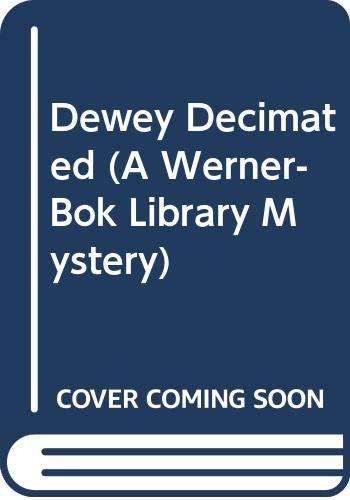 9780060809331: Dewey Decimated (A Werner-Bok Library Mystery)