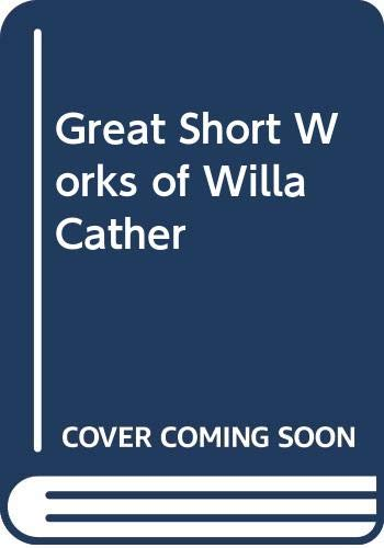 9780060809706: Great Short Works of Willa Cather