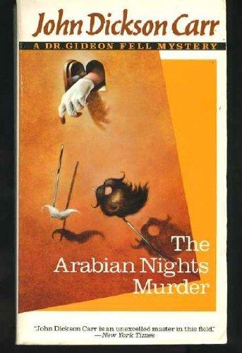 The Arabian Nights Murder/a Dr. Gideon Fell Mystery: Carr, John Dickson